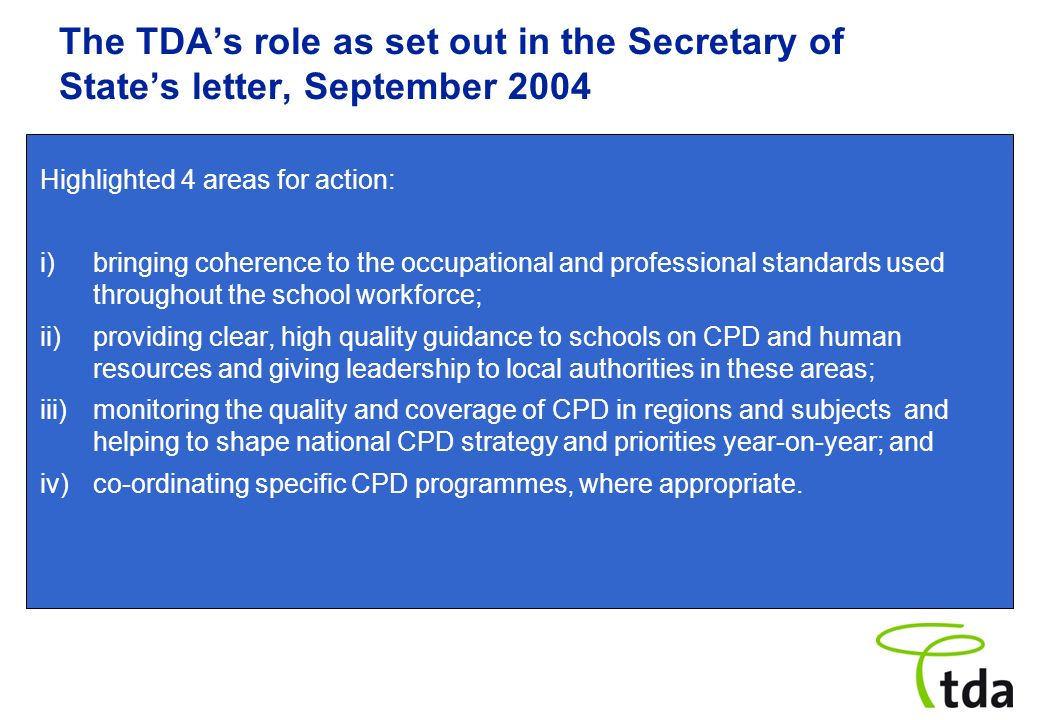 The TDA's role as set out in the Secretary of State's letter, September 2004
