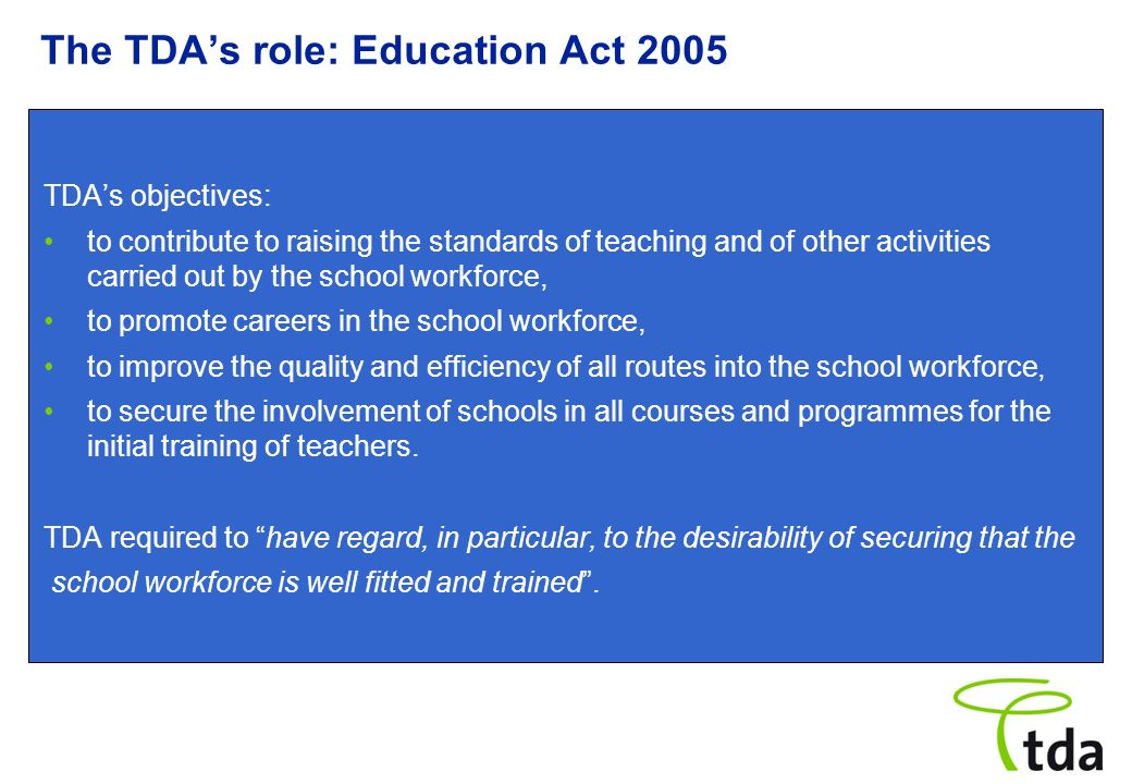 The TDA's role: Education Act 2005