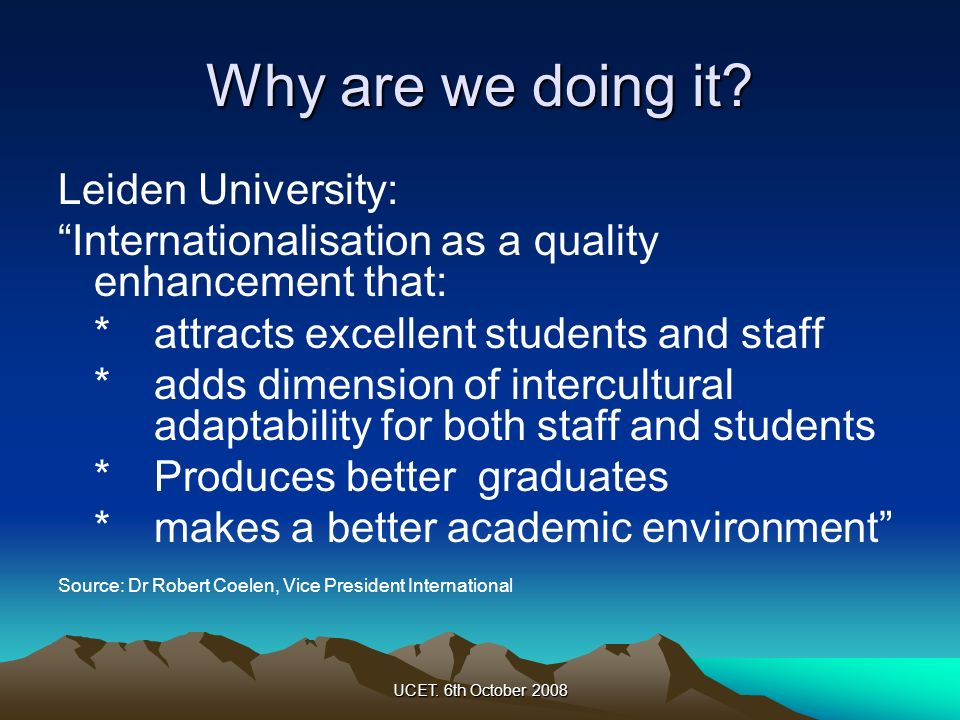 Why are we doing it Leiden University: