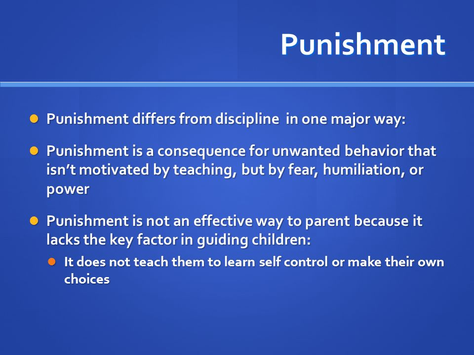 Punishment Punishment differs from discipline in one major way: