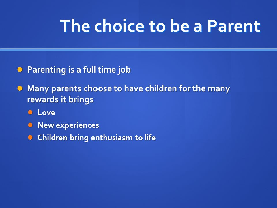 The choice to be a Parent