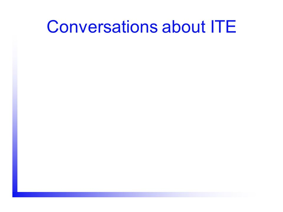 Conversations about ITE