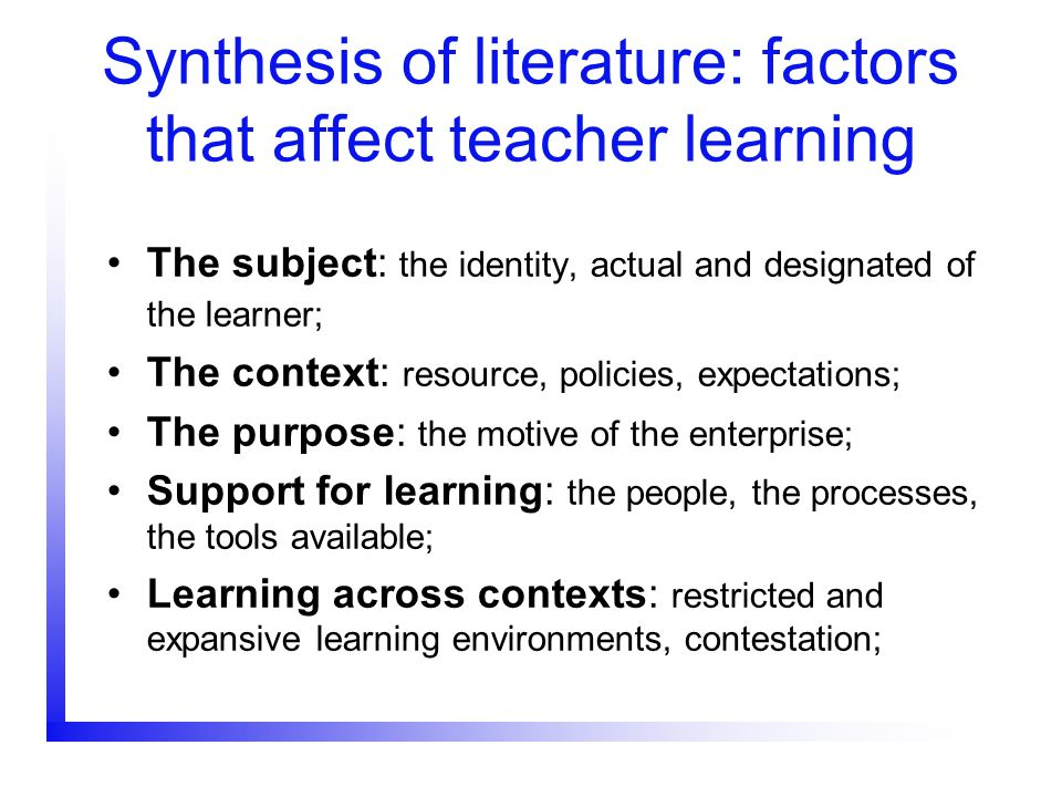 Synthesis of literature: factors that affect teacher learning