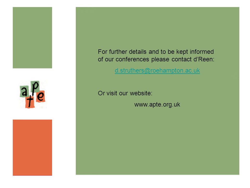 For further details and to be kept informed of our conferences please contact d'Reen: