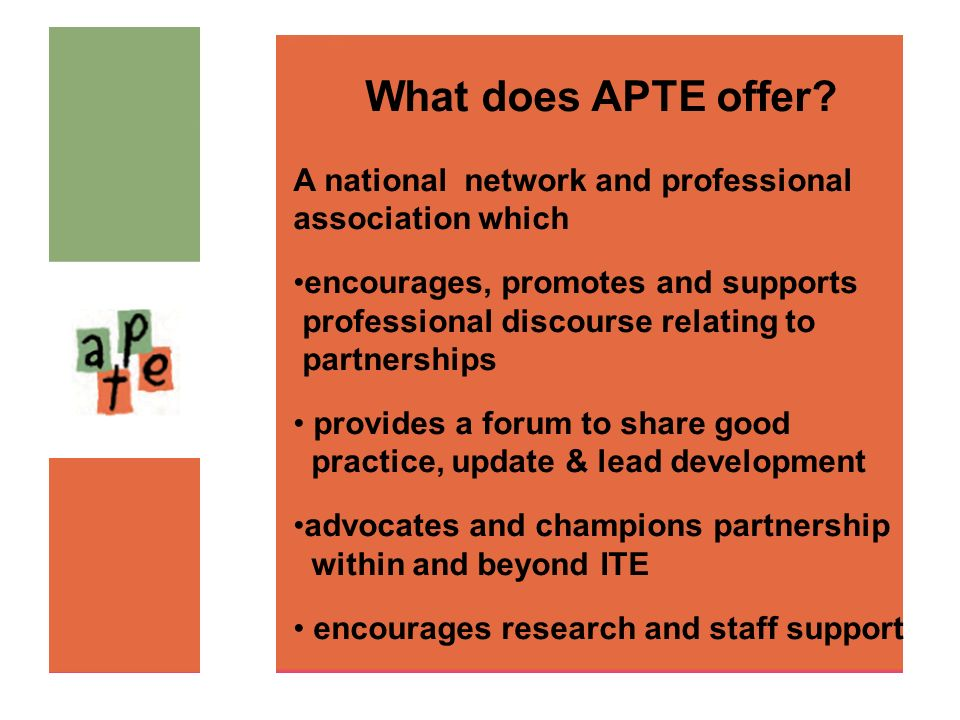 What does APTE offer A national network and professional association which. encourages, promotes and supports.