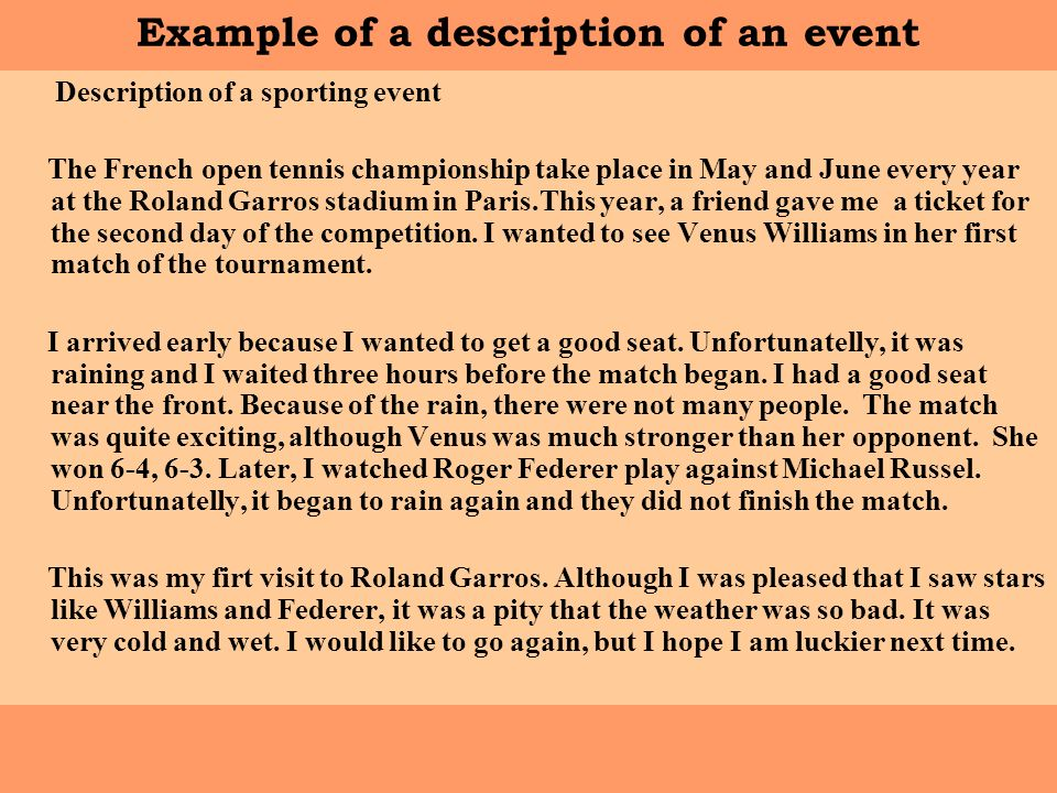 "descriptive writing about a sports event This is ""descriptive essay"", section 154 from the book successful writing (v 10)  i temporarily forget that i am at a sporting event but when i open my ."