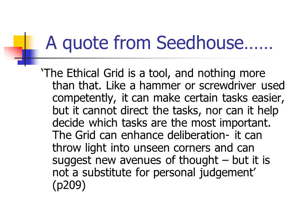 A quote from Seedhouse……