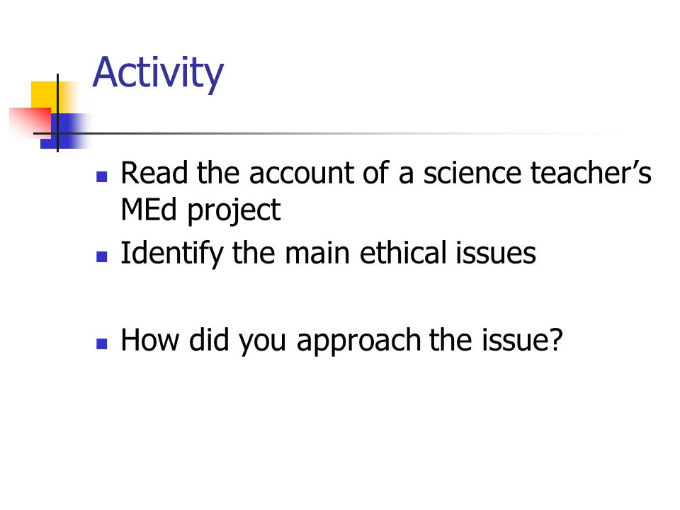 Activity Read the account of a science teacher's MEd project