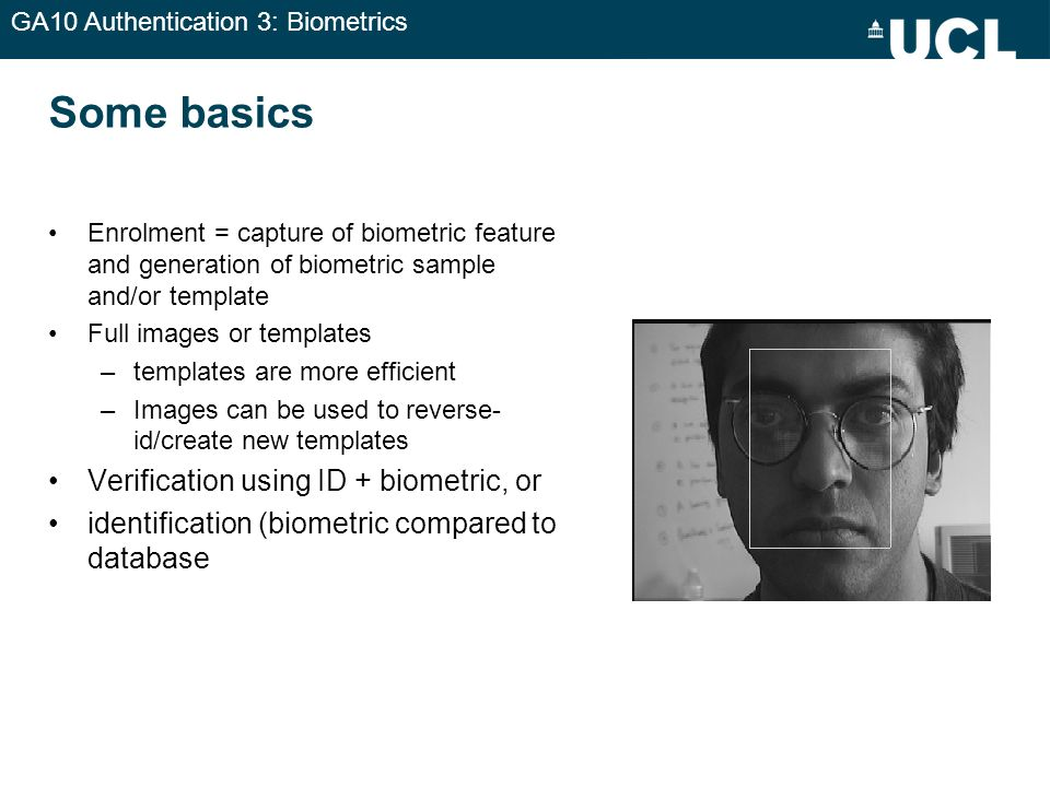 Some basics Verification using ID + biometric, or