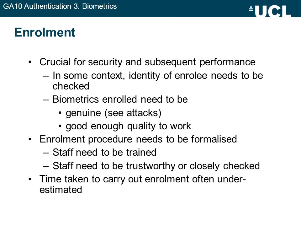 Enrolment Crucial for security and subsequent performance