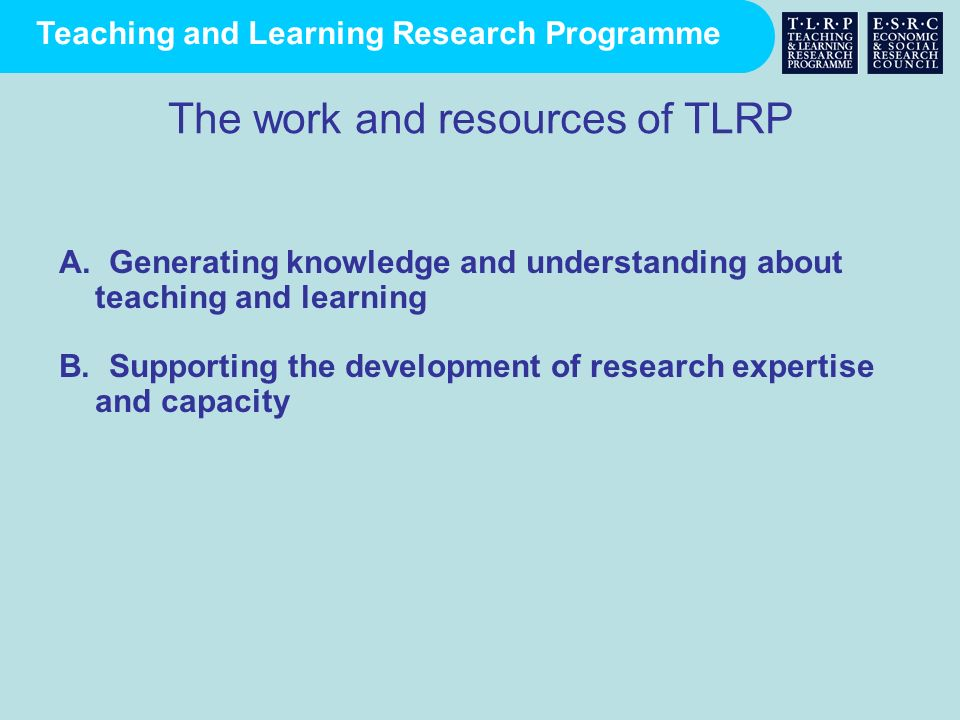 The work and resources of TLRP