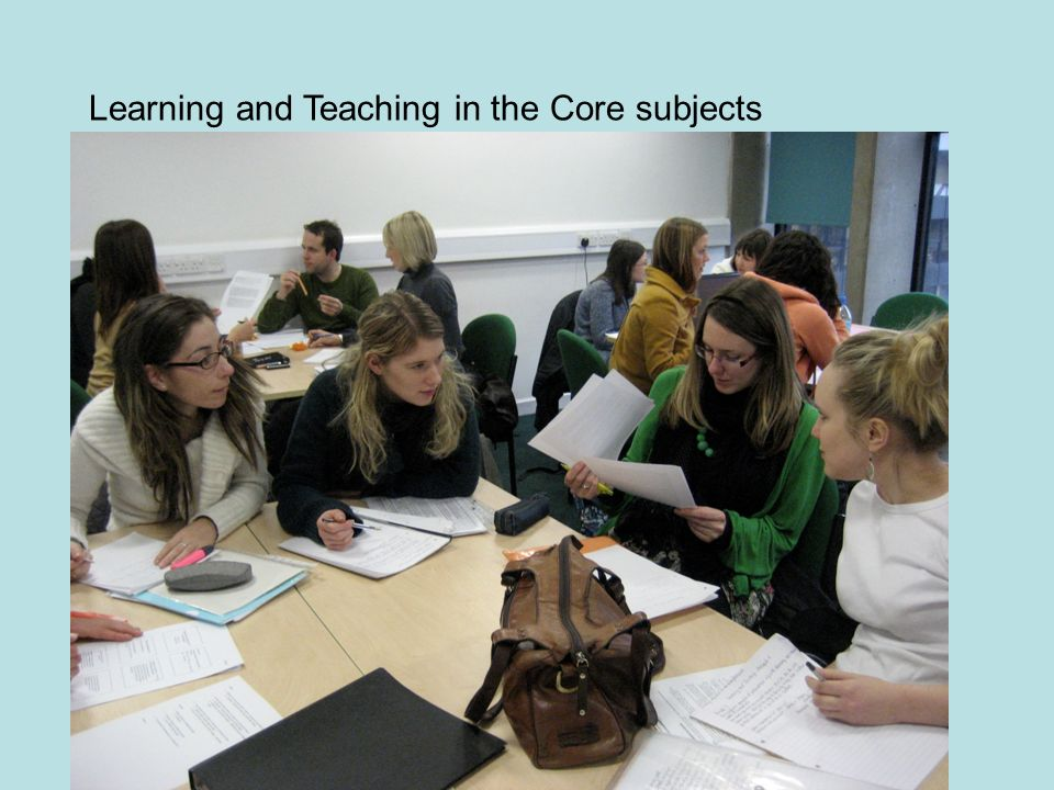 Learning and Teaching in the Core subjects