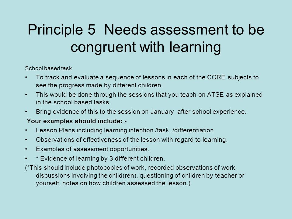 Principle 5 Needs assessment to be congruent with learning
