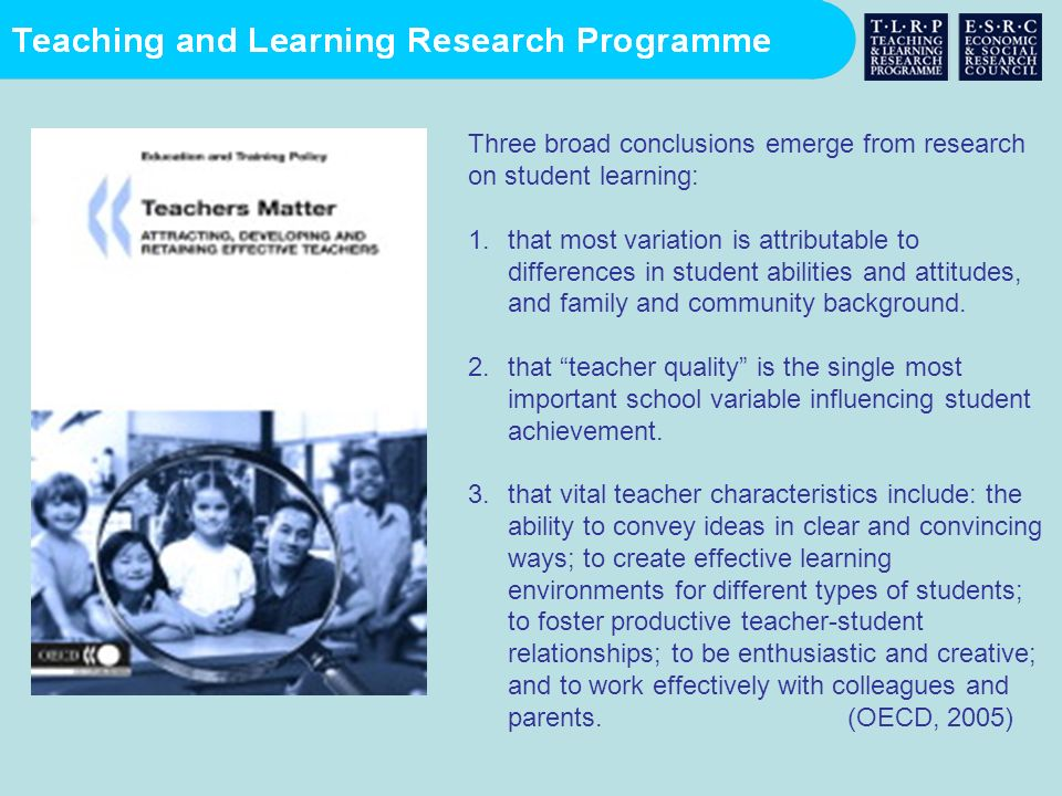 Three broad conclusions emerge from research on student learning: