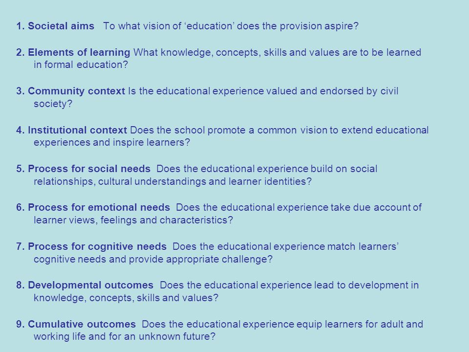 1. Societal aims To what vision of 'education' does the provision aspire