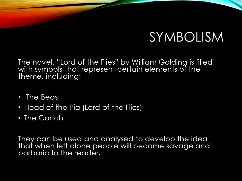 symbolism in the novel lord of the flies This lesson explores some of the predominant uses of symbolism in william  golding's classic novel, lord of the flies symbols reinforce the.