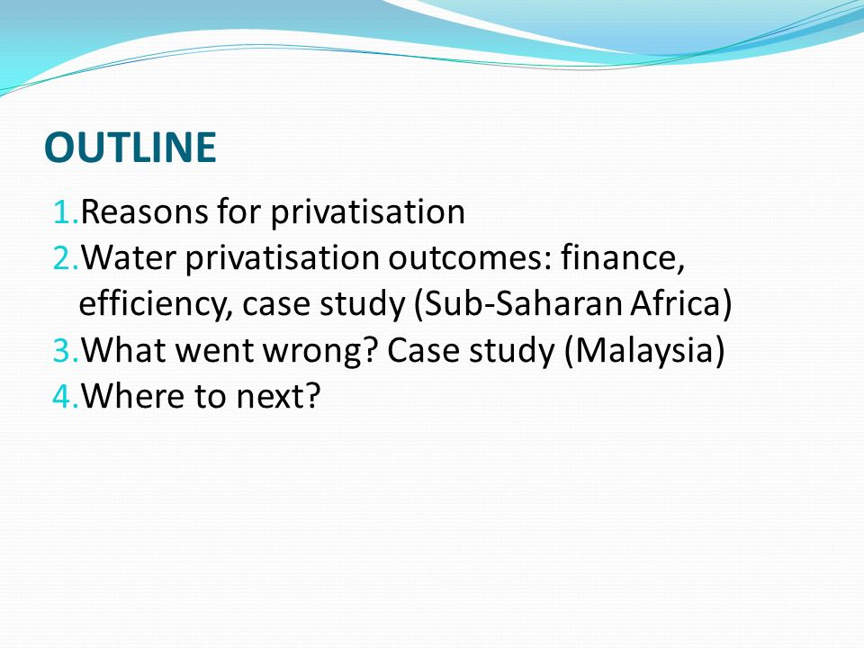 OUTLINE Reasons for privatisation
