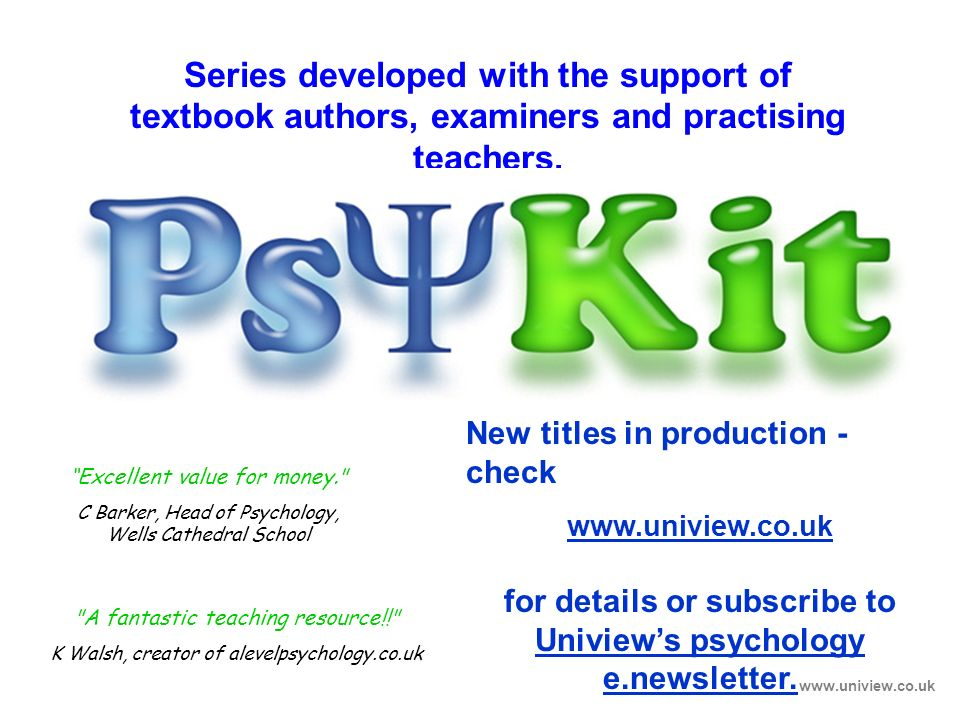 for details or subscribe to Uniview's psychology e.newsletter.