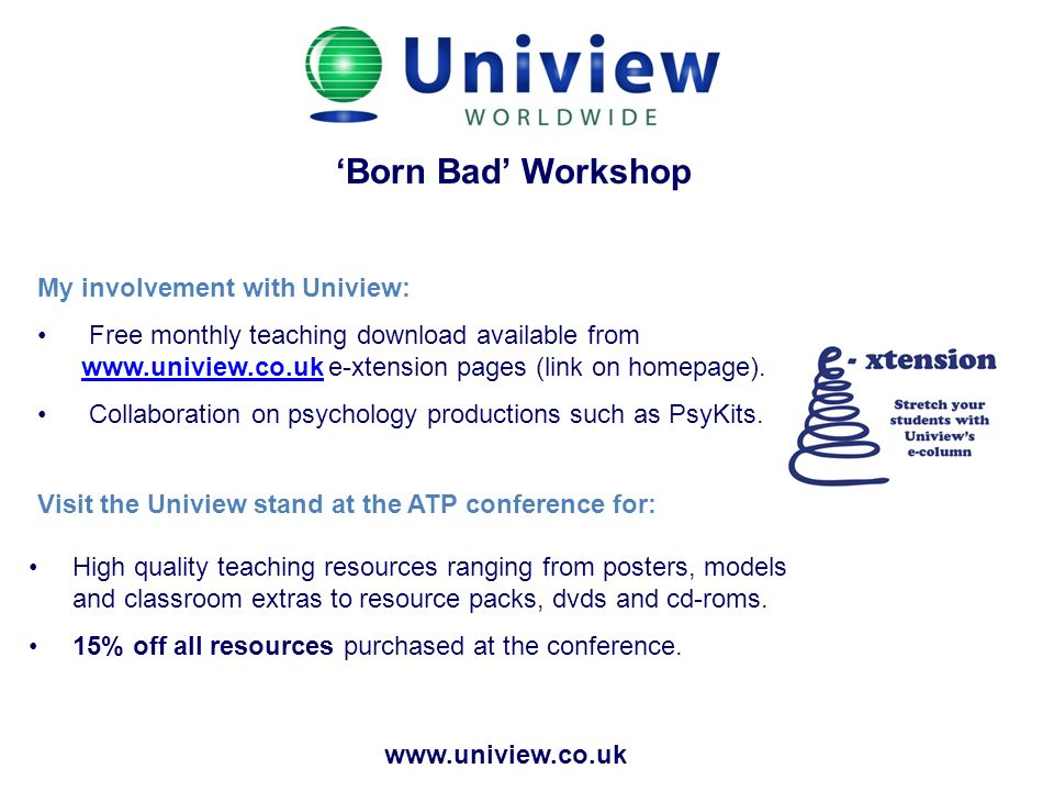 'Born Bad' Workshop My involvement with Uniview: