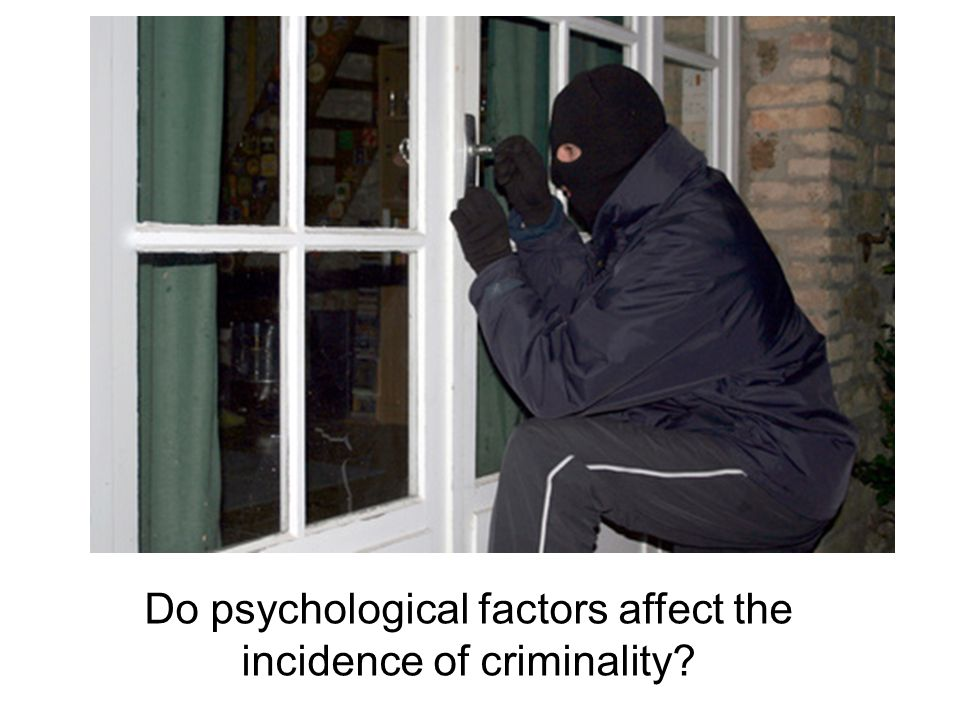 Do psychological factors affect the incidence of criminality