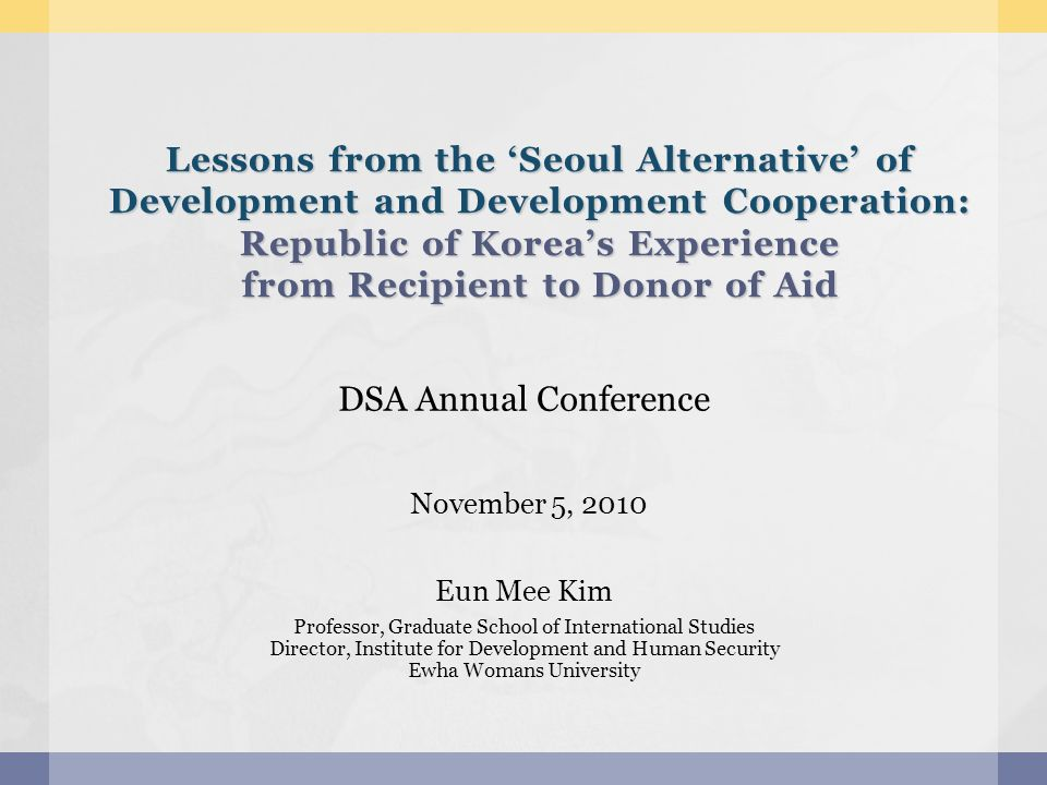 Lessons from the 'Seoul Alternative' of Development and Development Cooperation: Republic of Korea's Experience from Recipient to Donor of Aid