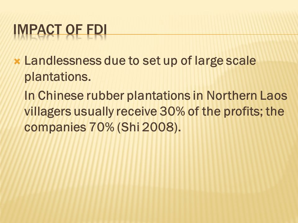 Impact of FDI Landlessness due to set up of large scale plantations.