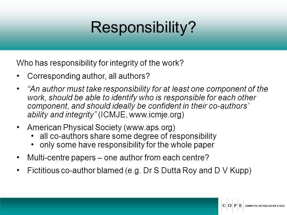 Responsibility Who has responsibility for integrity of the work