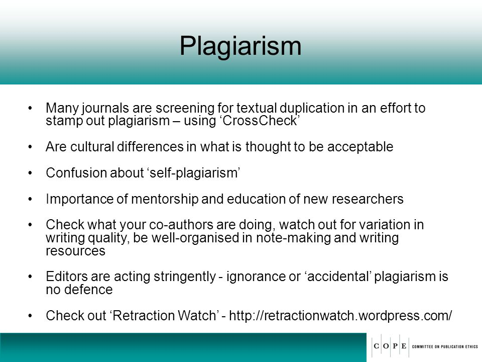 Plagiarism Many journals are screening for textual duplication in an effort to stamp out plagiarism – using 'CrossCheck'