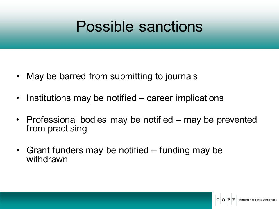 Possible sanctions May be barred from submitting to journals