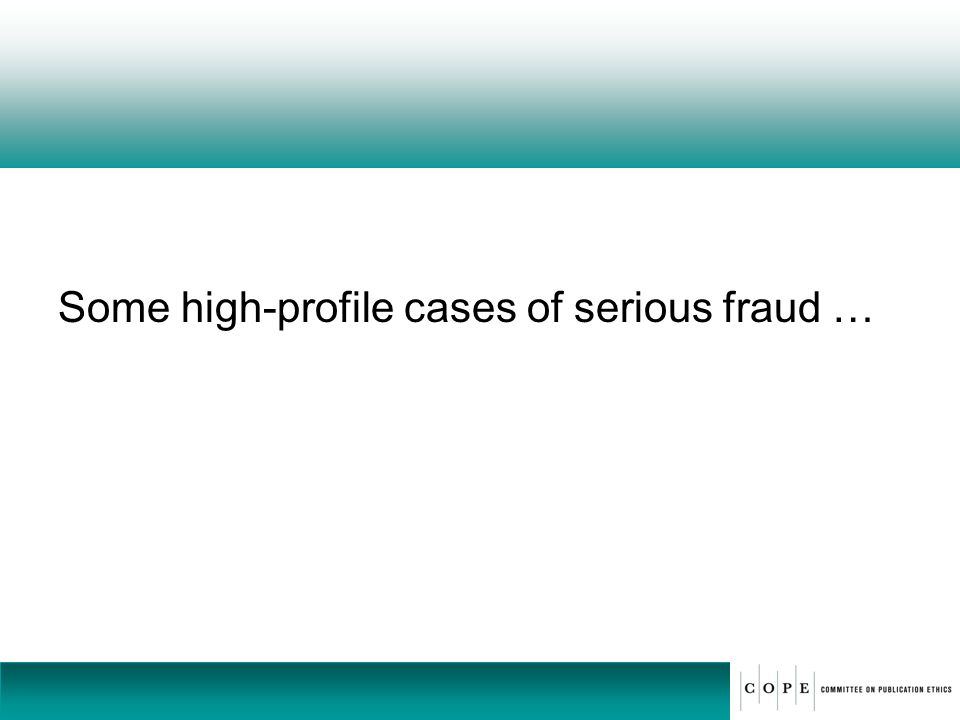 Some high-profile cases of serious fraud …