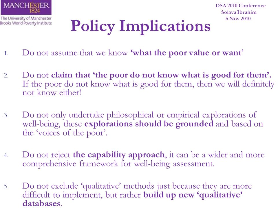 Policy Implications Do not assume that we know 'what the poor value or want'