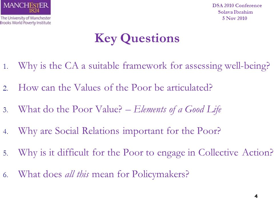Key Questions Why is the CA a suitable framework for assessing well-being How can the Values of the Poor be articulated