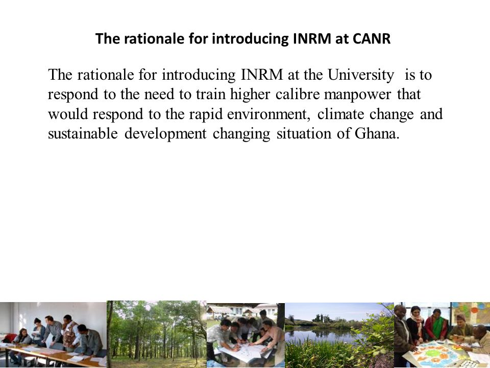 The rationale for introducing INRM at CANR