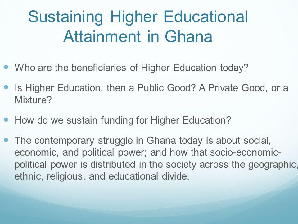 Sustaining Higher Educational Attainment in Ghana