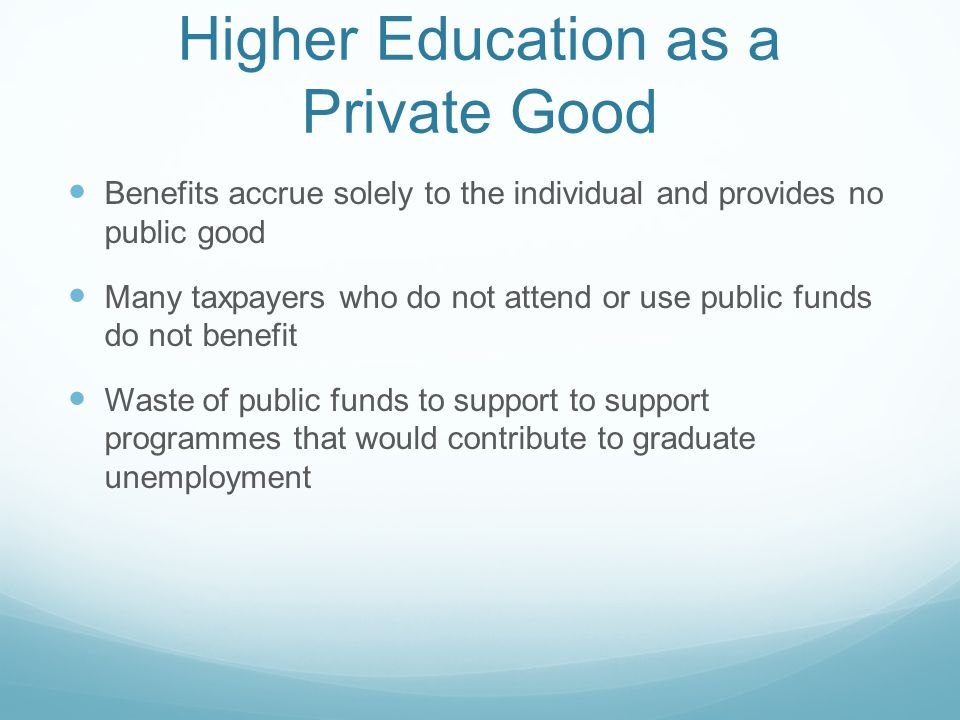 Higher Education as a Private Good