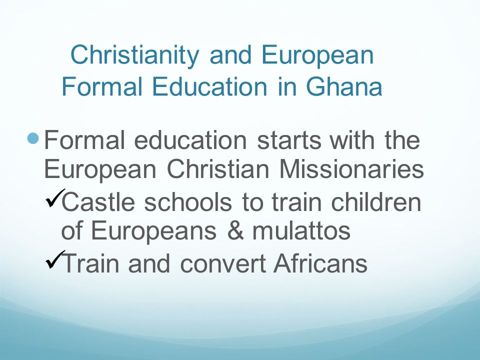 Christianity and European Formal Education in Ghana