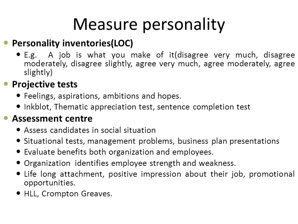 Measure personality Personality inventories(LOC) Projective tests
