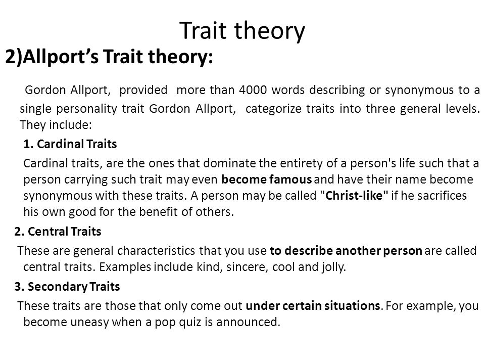 Trait theory 2)Allport's Trait theory: