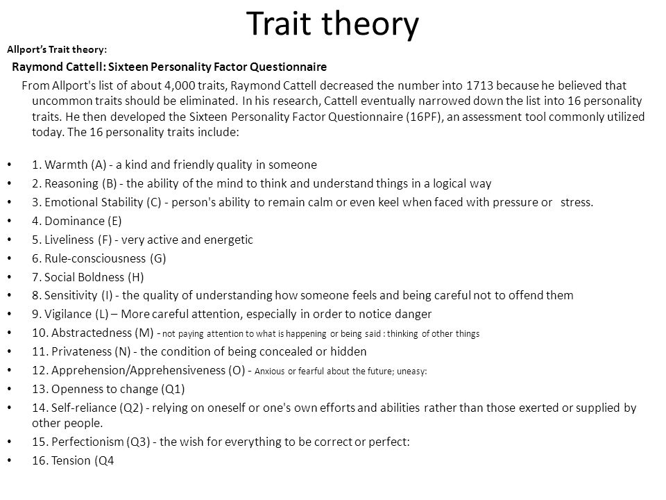 Trait theory Raymond Cattell: Sixteen Personality Factor Questionnaire
