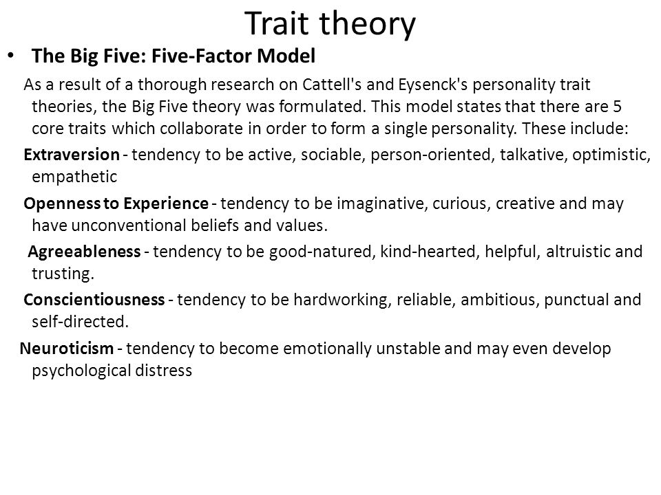 Trait theory The Big Five: Five-Factor Model