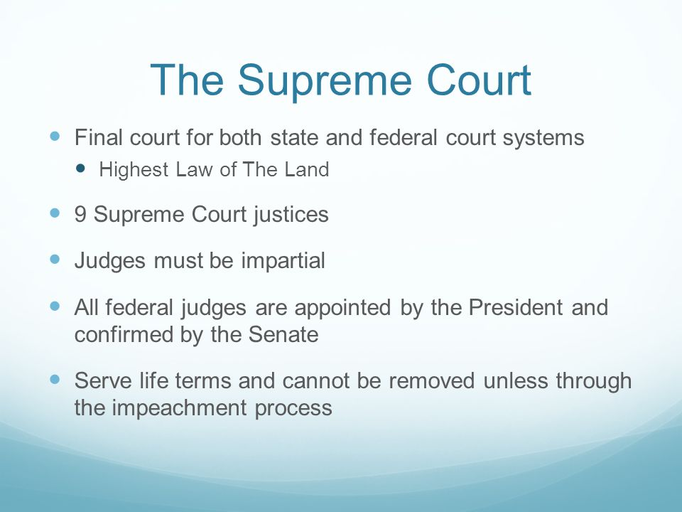 The Supreme Court Final court for both state and federal court systems