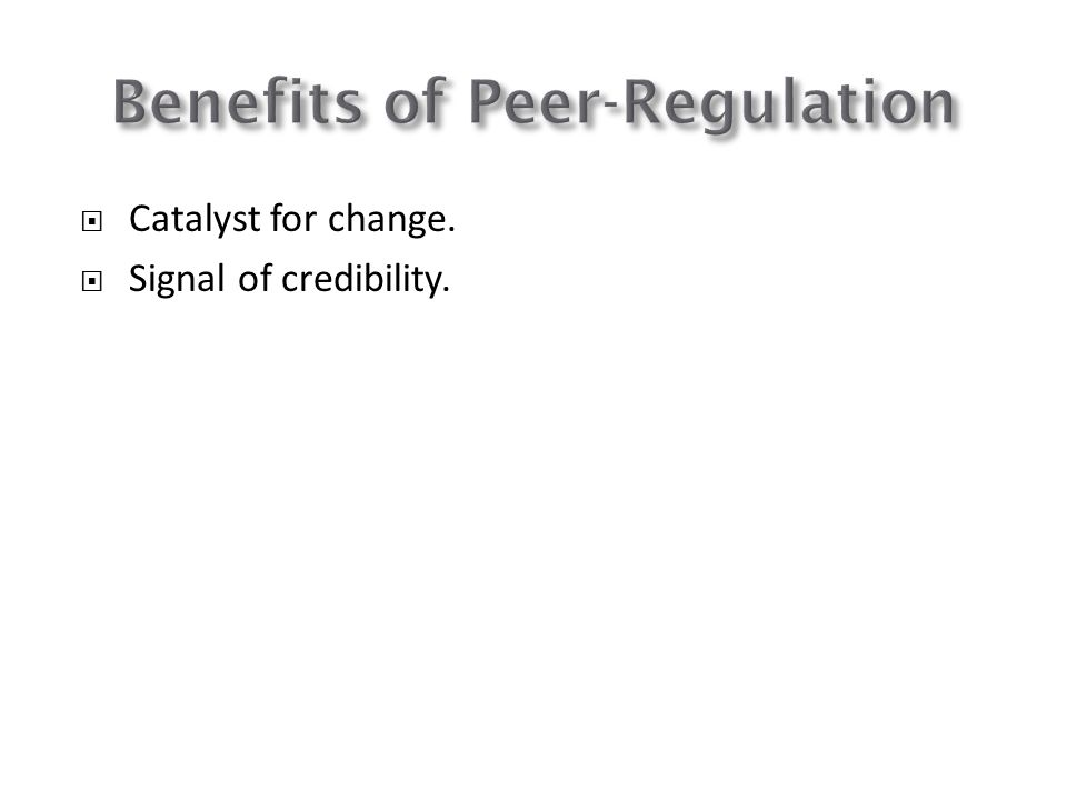 Benefits of Peer-Regulation