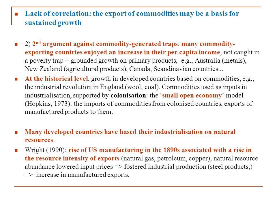 Lack of correlation: the export of commodities may be a basis for sustained growth