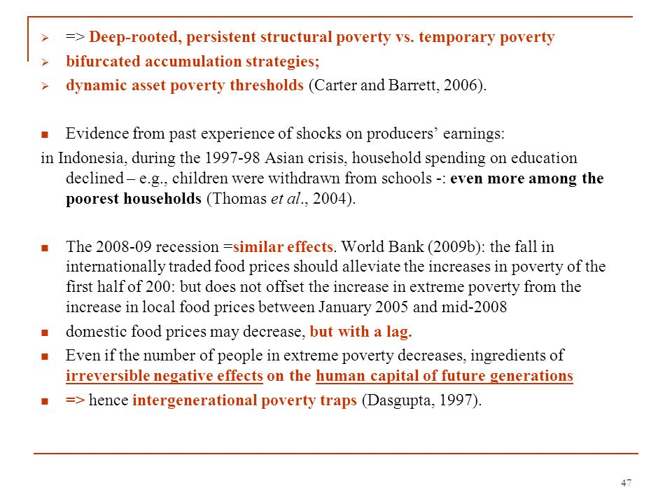=> Deep-rooted, persistent structural poverty vs. temporary poverty
