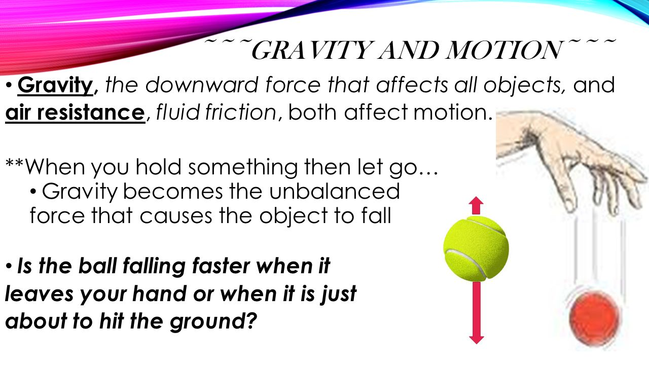 ~~~Gravity and Motion~~~