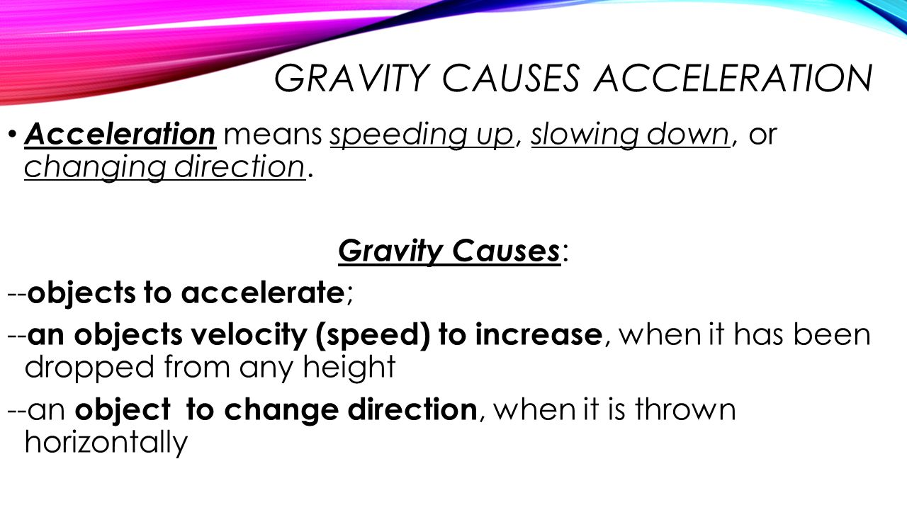 Gravity Causes Acceleration