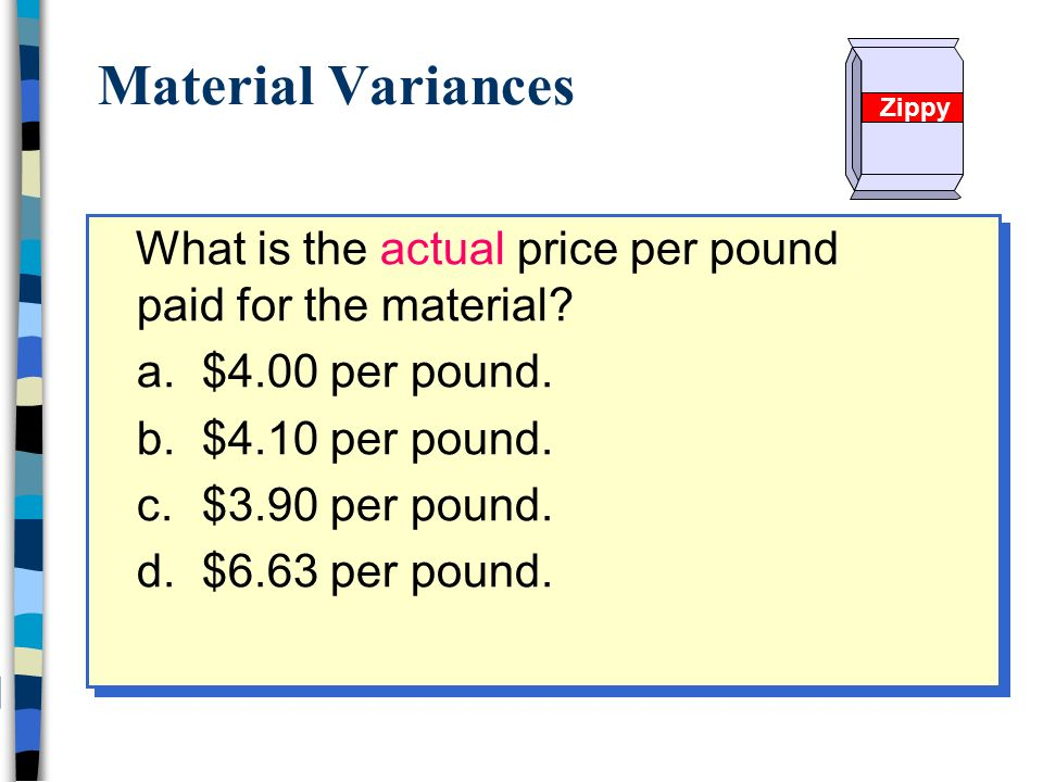direct material price variance and lbs Actual costs 4,600 pounds at $550/lb standard costs 4,500 pounds at $600/lb  what is the direct materials price variance for august $2,250 favorable.