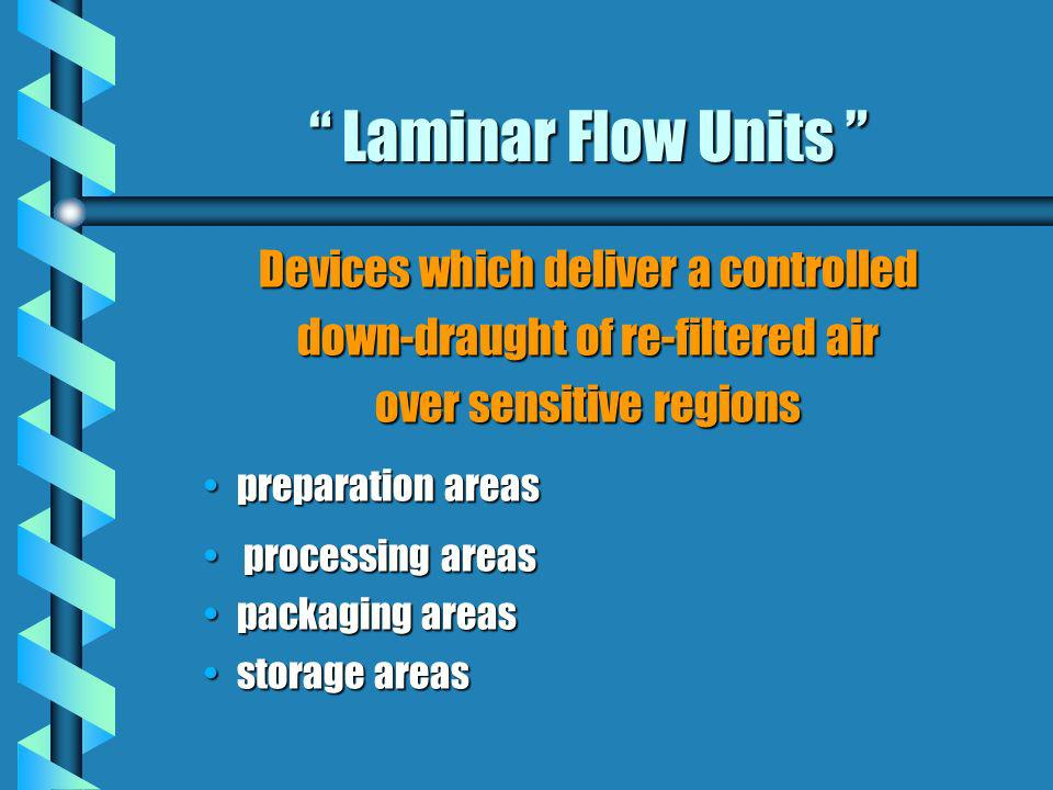 Laminar Flow Units Devices which deliver a controlled