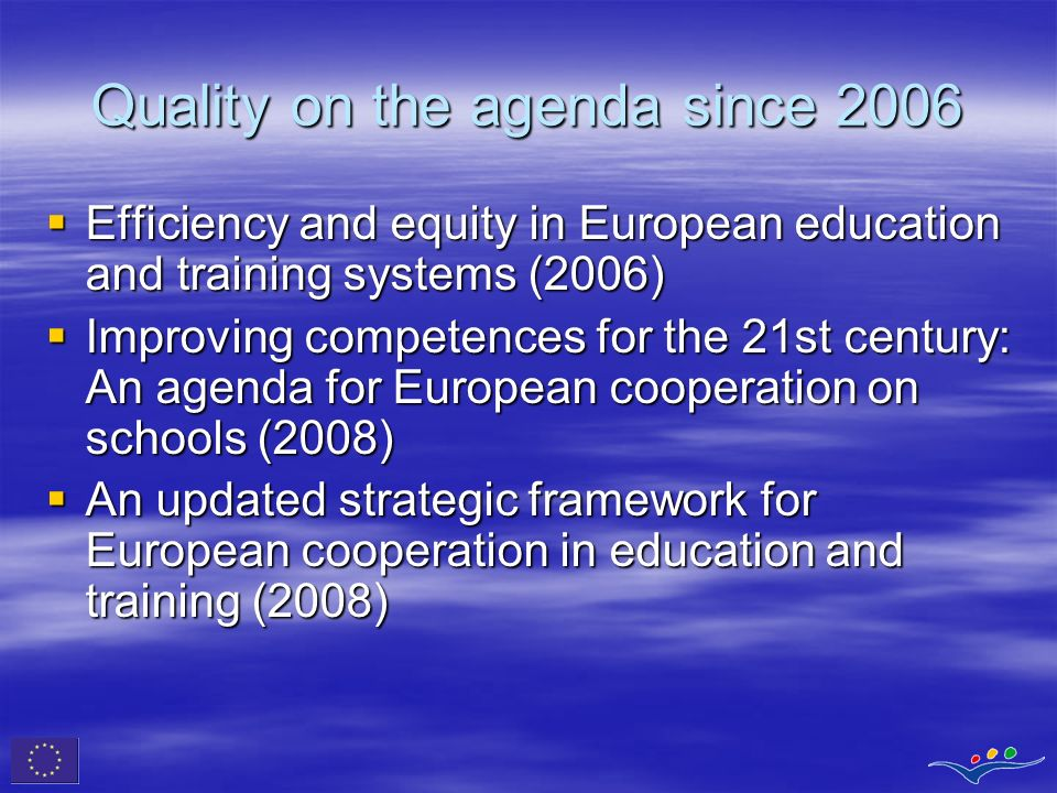 Quality on the agenda since 2006