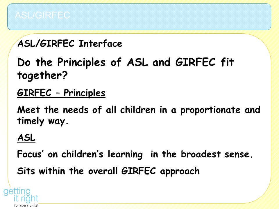 Do the Principles of ASL and GIRFEC fit together